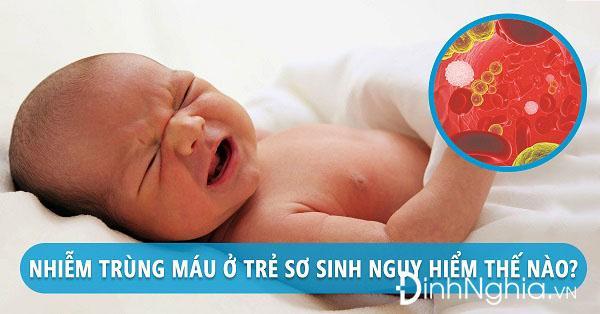bệnh nhiễm trùng máu là gì ở trẻ sơ sinh