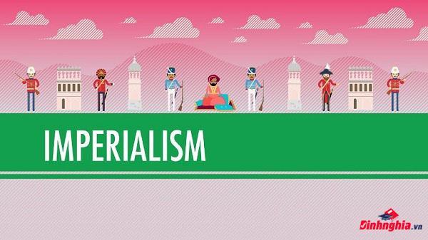 khái niệm chủ nghĩa đế quốc là gì